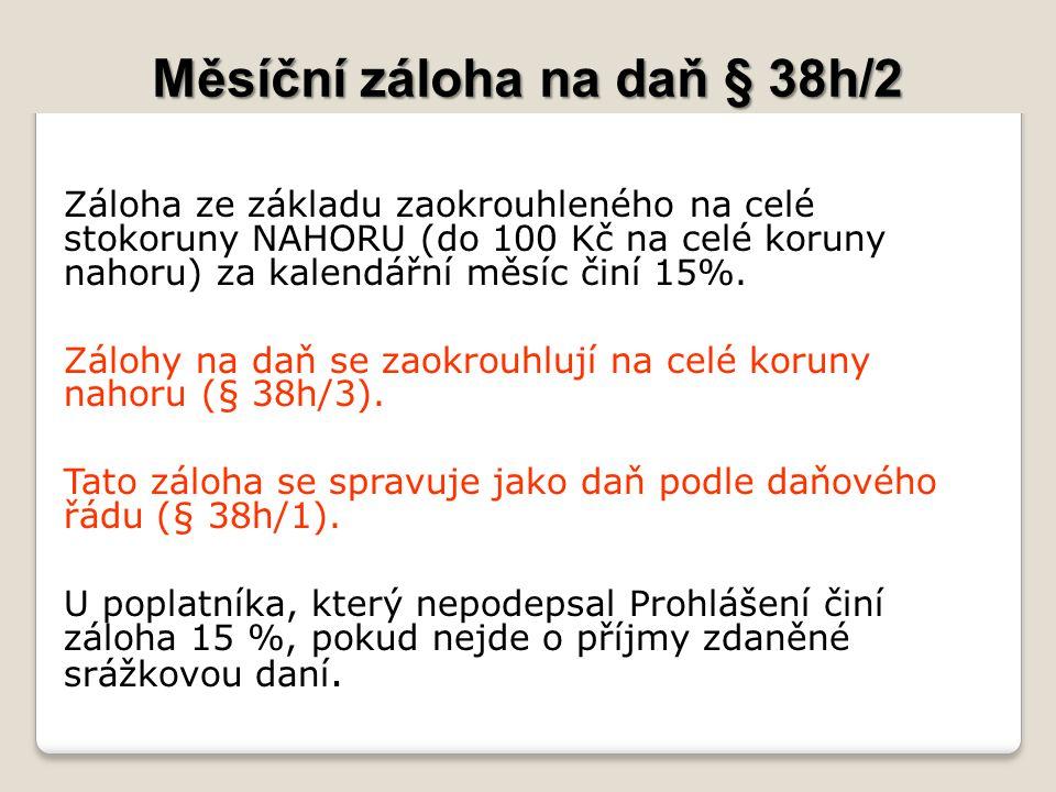 Měsíční záloha na daň § 38h/2