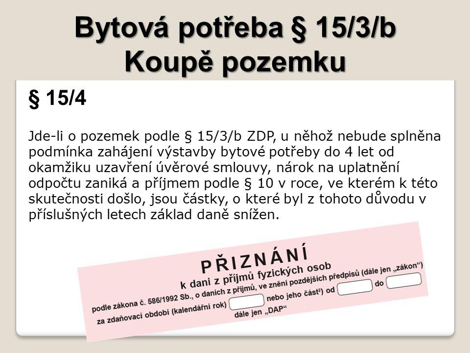 Bytová potřeba § 15/3/b Koupě pozemku