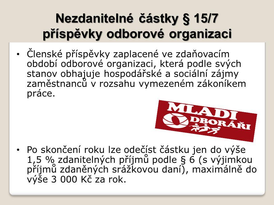 Nezdanitelné částky § 15/7 příspěvky odborové organizaci