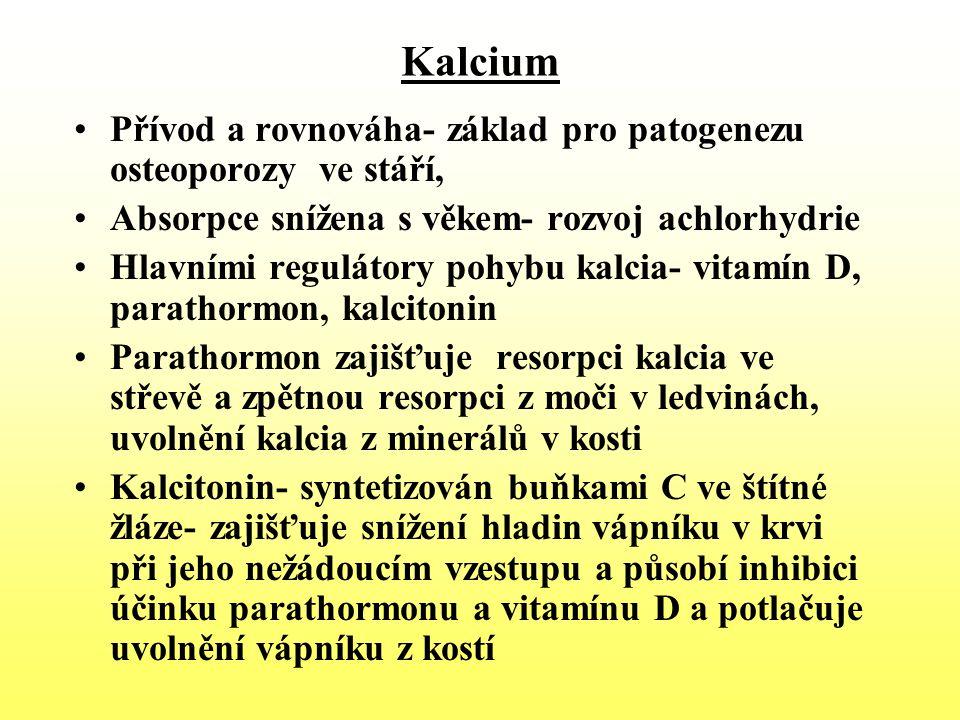 Kalcium Přívod a rovnováha- základ pro patogenezu osteoporozy ve stáří, Absorpce snížena s věkem- rozvoj achlorhydrie.