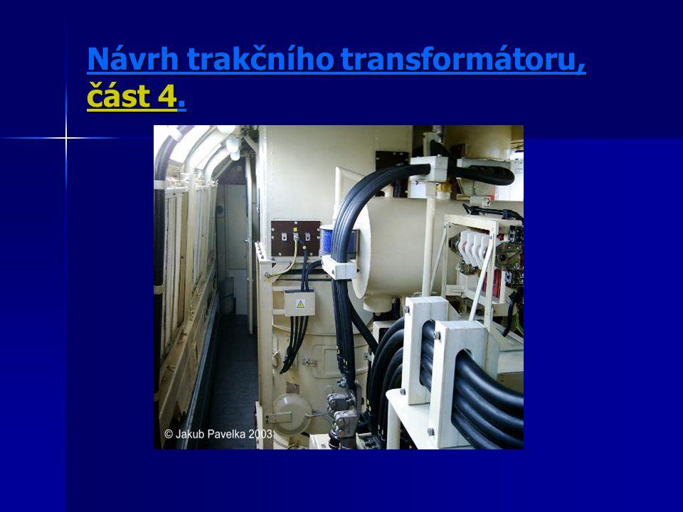 Návrh trakčního transformátoru, část 4.