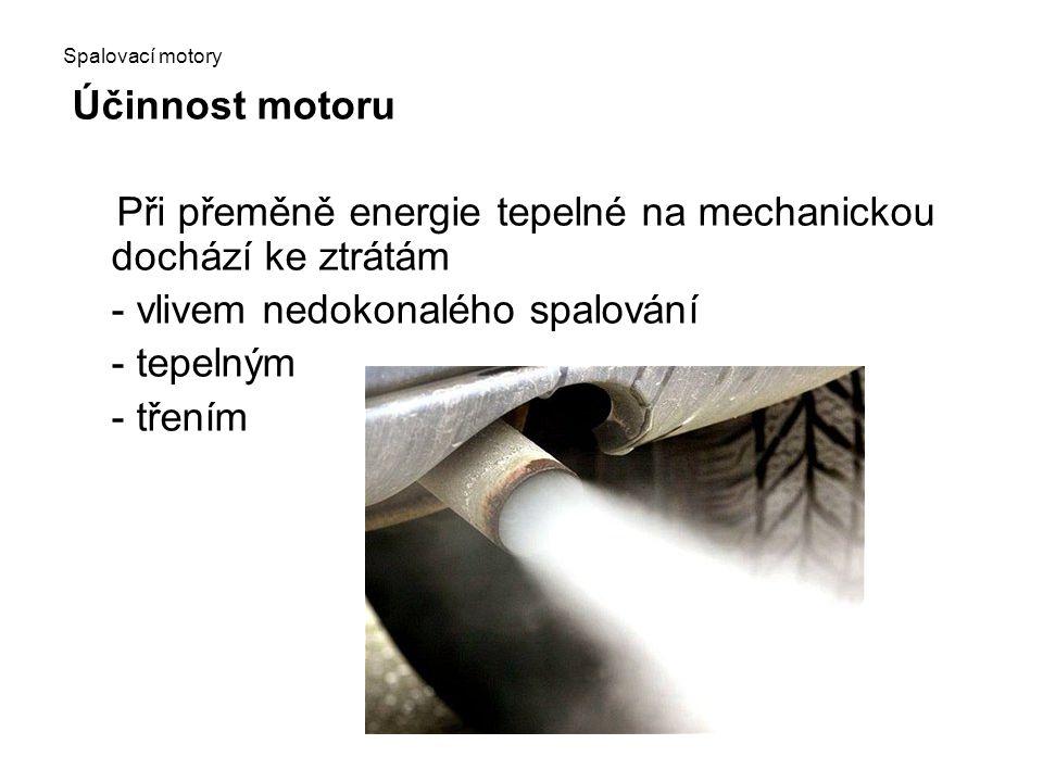 Při přeměně energie tepelné na mechanickou dochází ke ztrátám