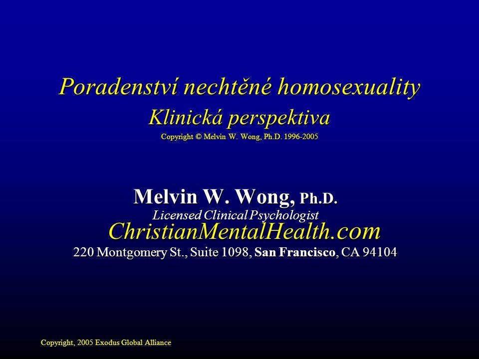 Poradenství nechtěné homosexuality Klinická perspektiva Copyright © Melvin W. Wong, Ph.D. 1996-2005