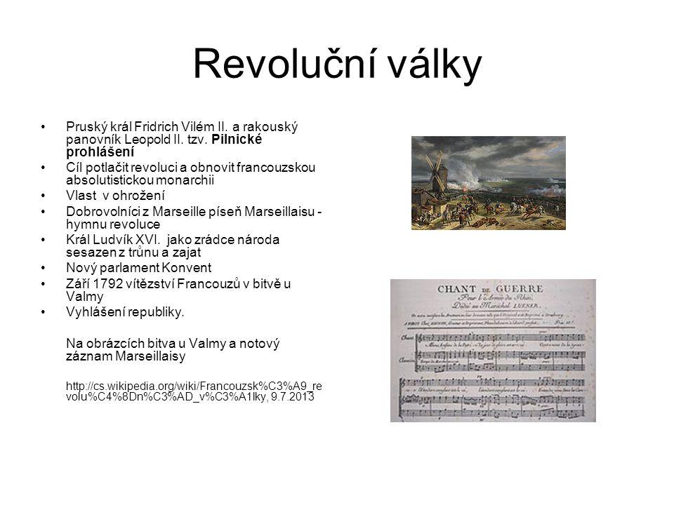 Revoluční války Pruský král Fridrich Vilém II. a rakouský panovník Leopold II. tzv. Pilnické prohlášení.