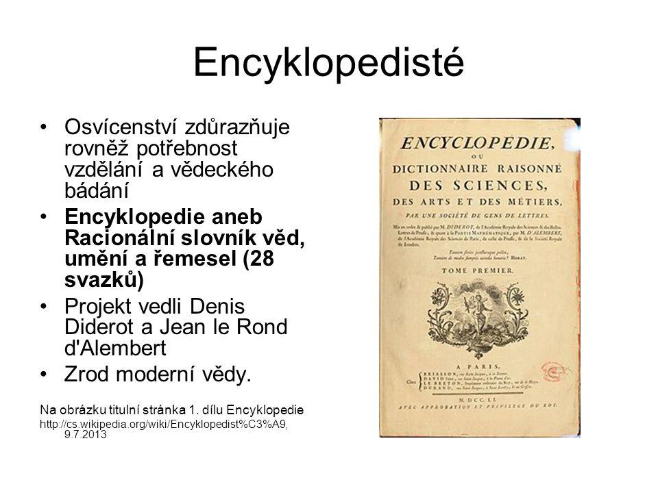 Encyklopedisté Osvícenství zdůrazňuje rovněž potřebnost vzdělání a vědeckého bádání.