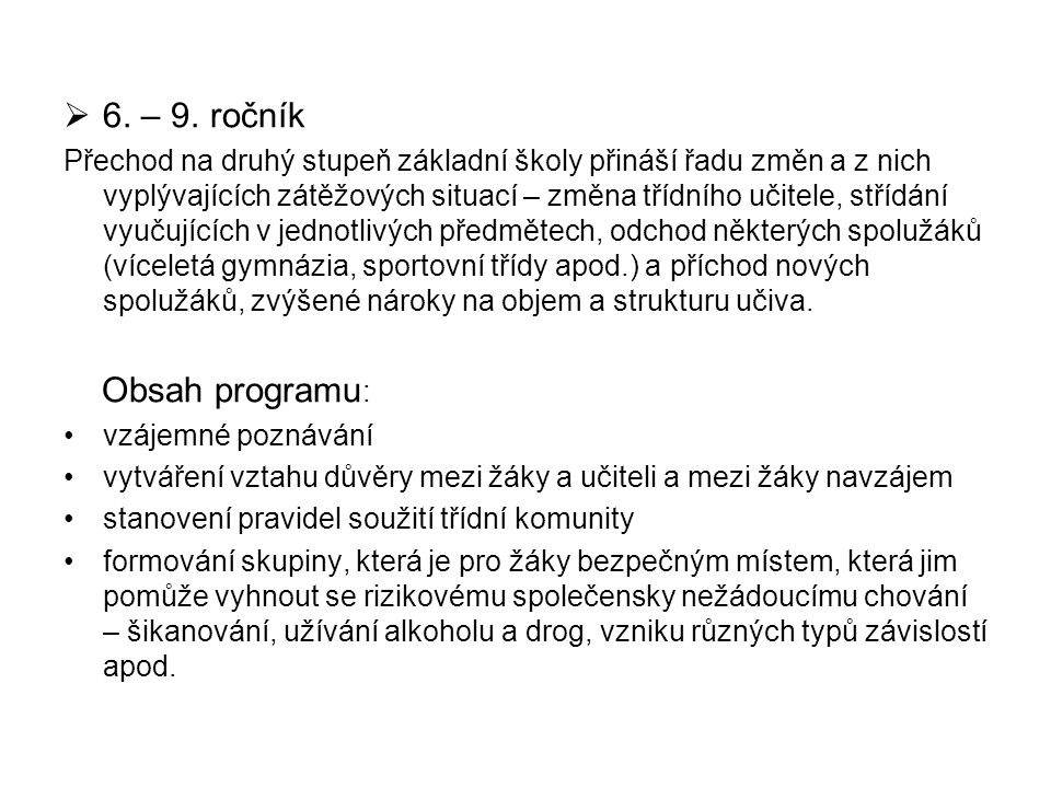 6. – 9. ročník Obsah programu:
