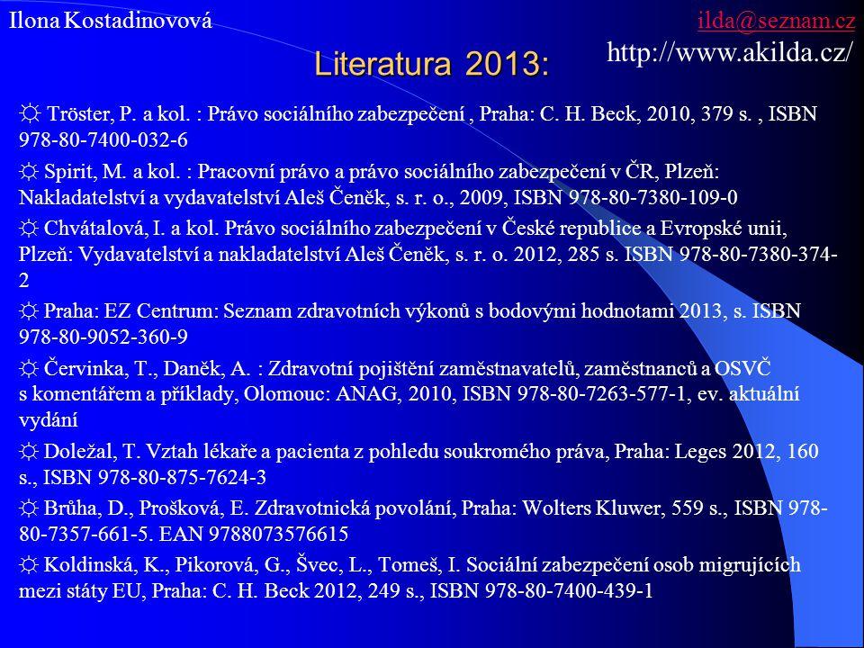Literatura 2013: http://www.akilda.cz/