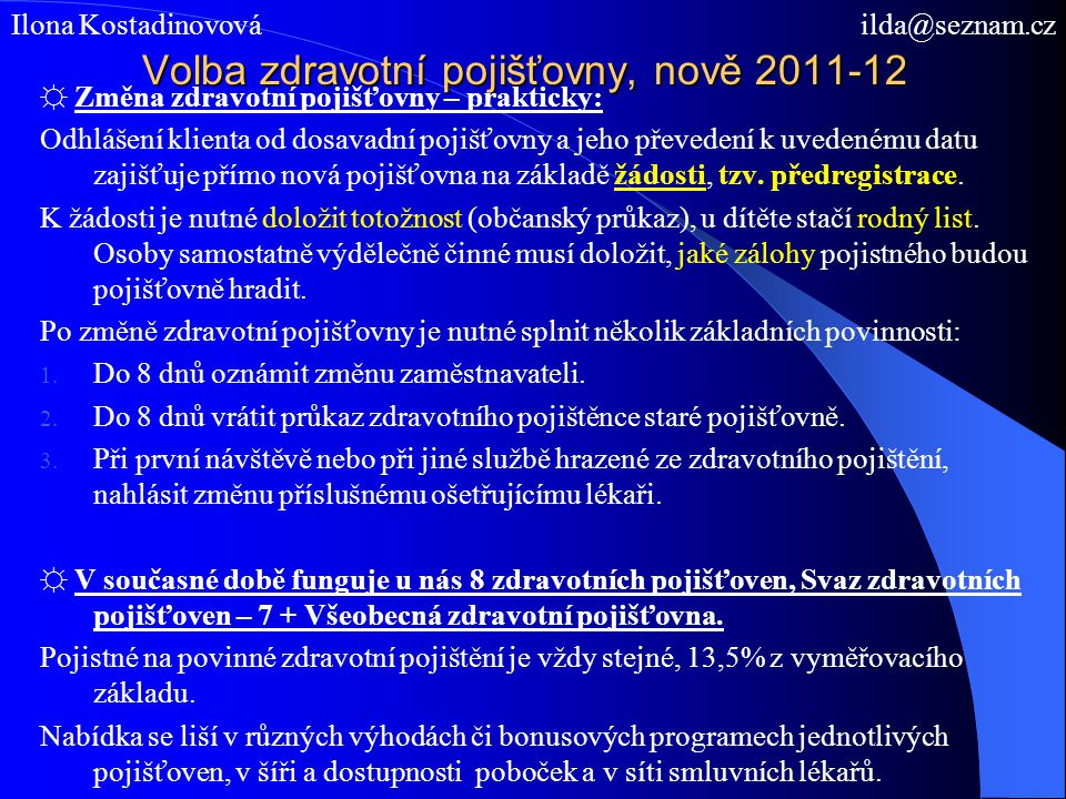 Volba zdravotní pojišťovny, nově 2011-12