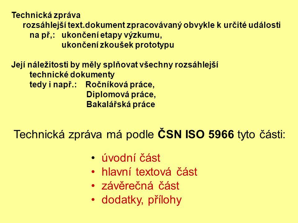 Technická zpráva má podle ČSN ISO 5966 tyto části: