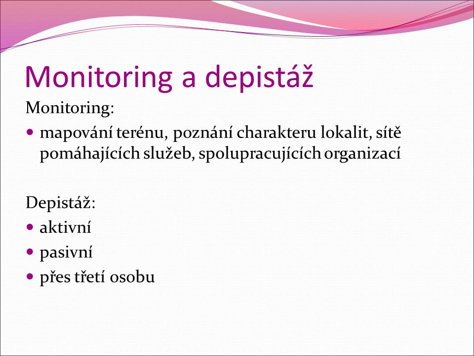Monitoring a depistáž Monitoring:
