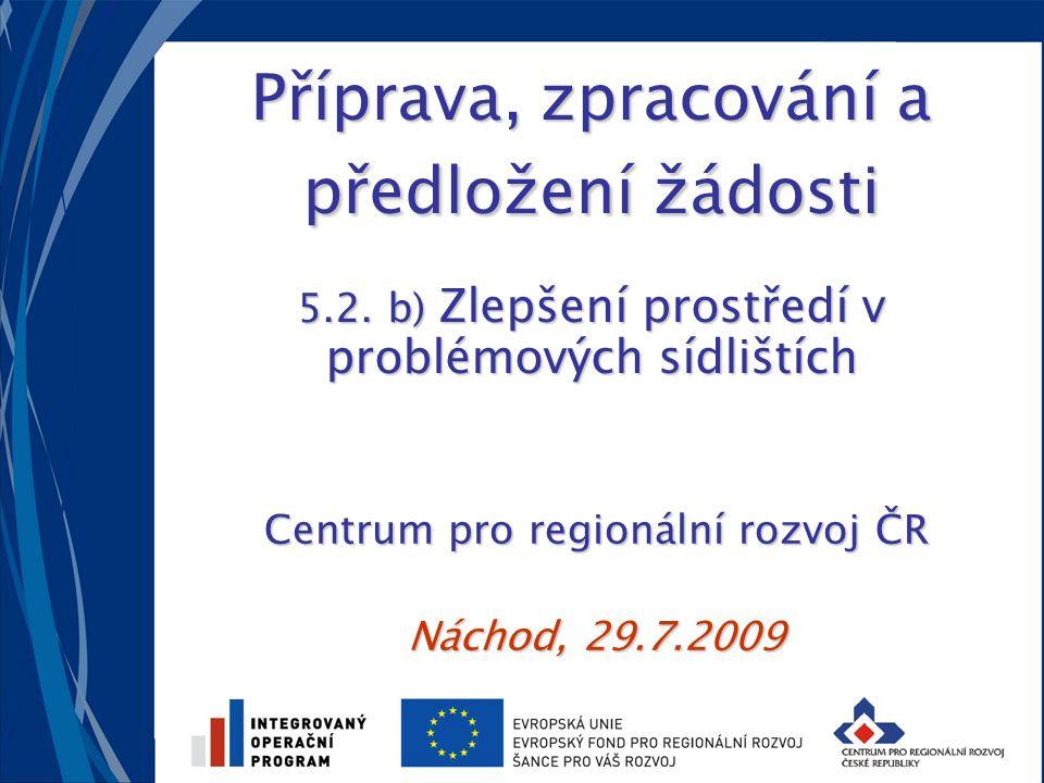Centrum pro regionální rozvoj ČR Náchod, 29.7.2009
