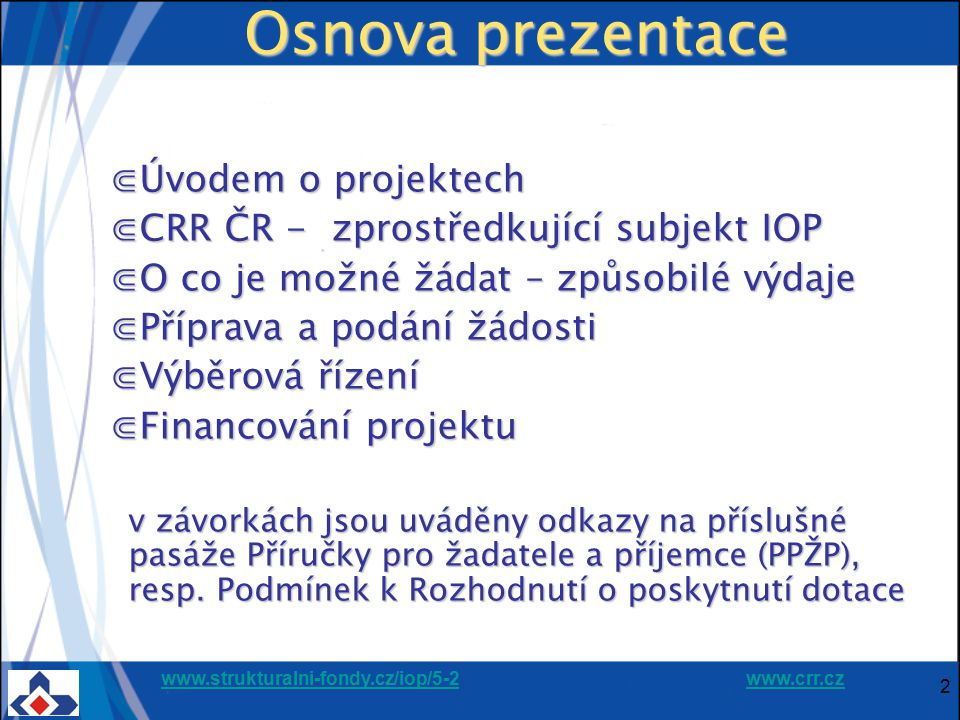 Osnova prezentace Úvodem o projektech