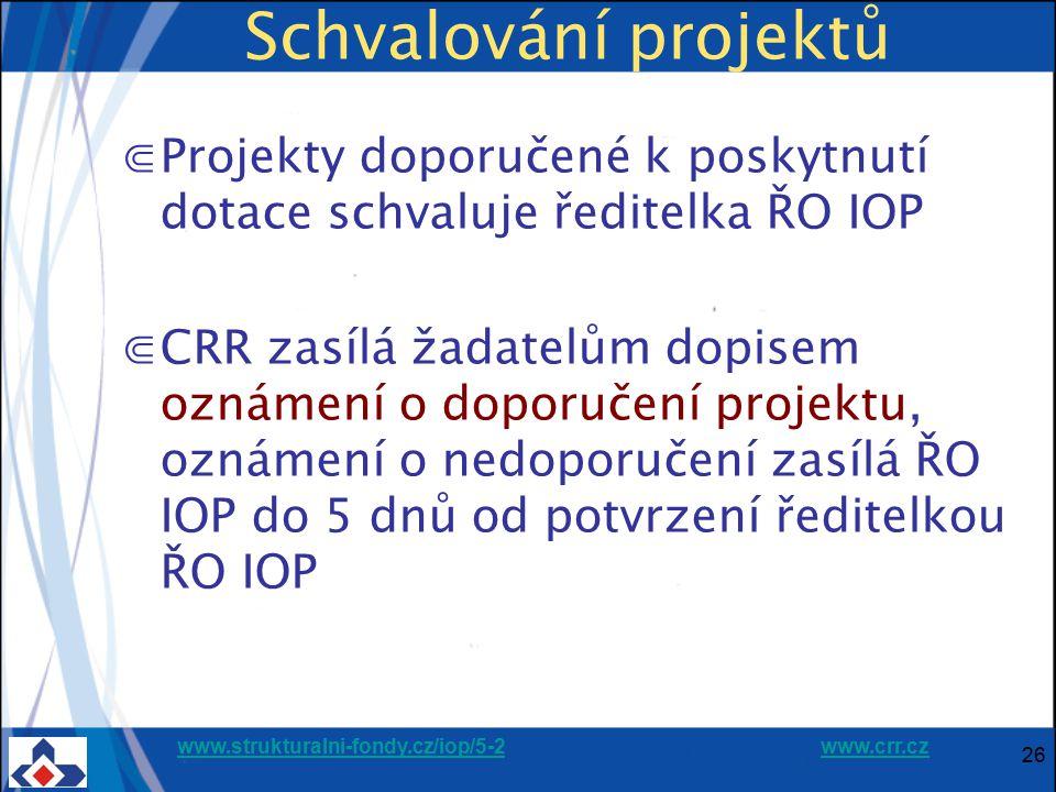 Schvalování projektů Projekty doporučené k poskytnutí dotace schvaluje ředitelka ŘO IOP.