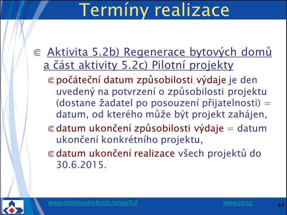 Termíny realizace Aktivita 5.2b) Regenerace bytových domů a část aktivity 5.2c) Pilotní projekty.