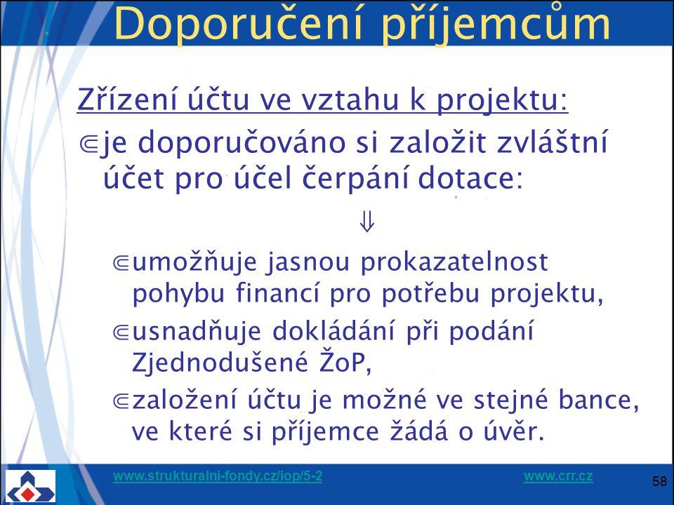 Doporučení příjemcům Zřízení účtu ve vztahu k projektu:
