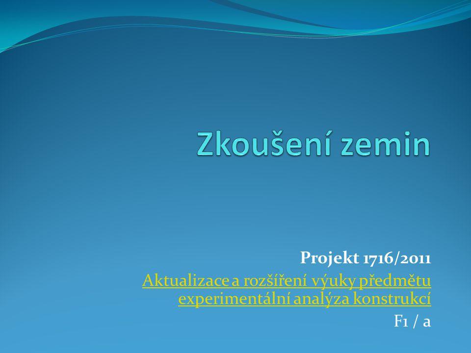 Zkoušení zemin Projekt 1716/2011