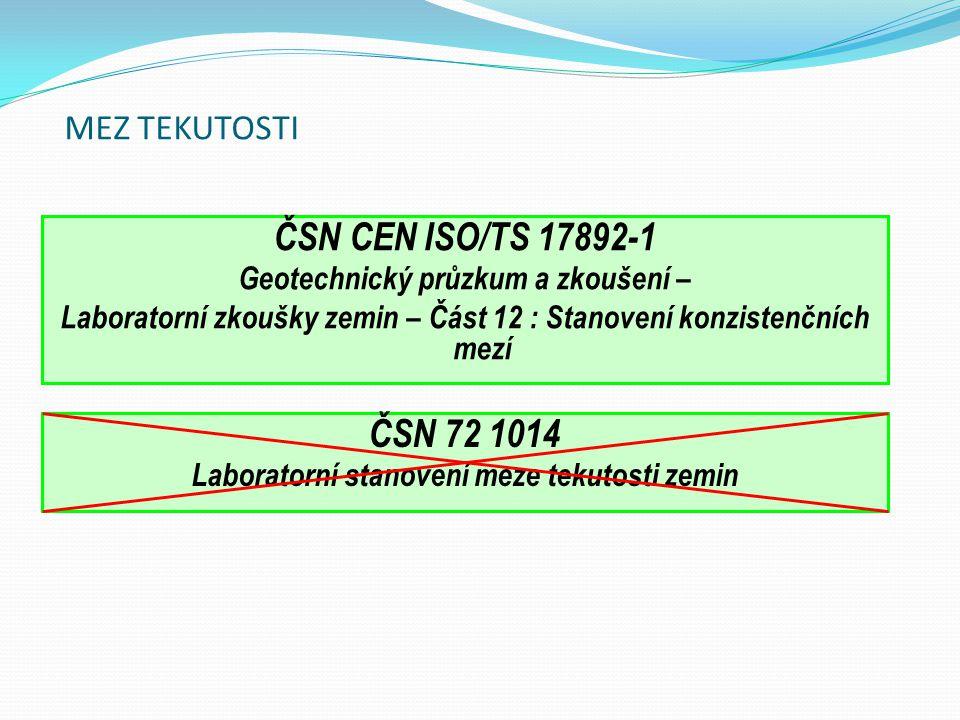 ČSN CEN ISO/TS 17892-1 ČSN 72 1014 MEZ TEKUTOSTI