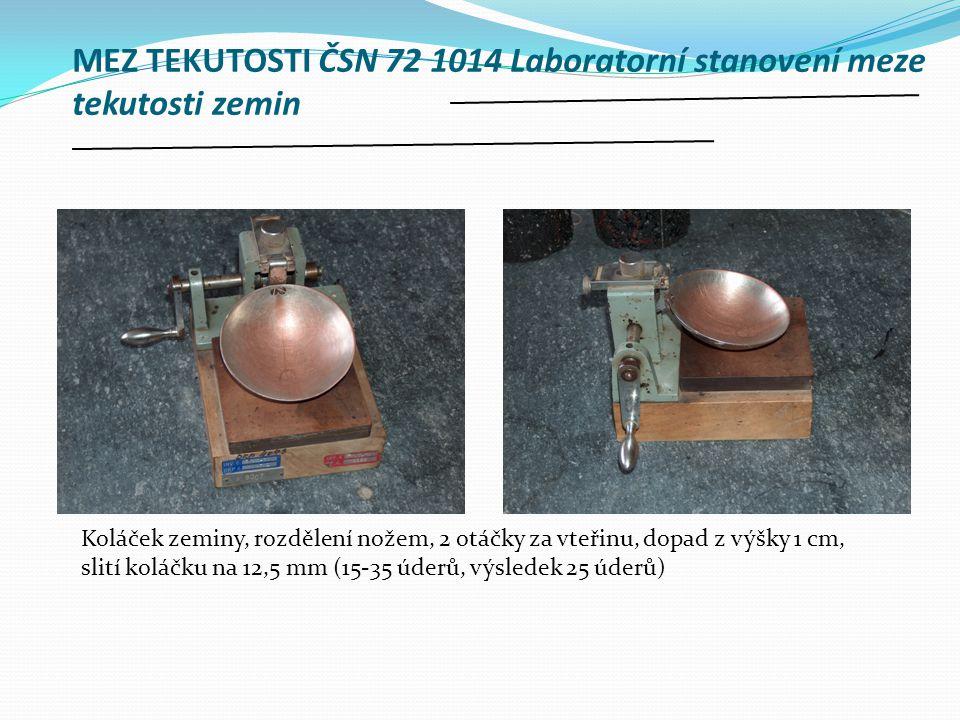 MEZ TEKUTOSTI ČSN 72 1014 Laboratorní stanovení meze tekutosti zemin