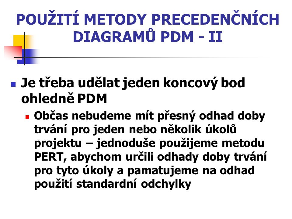 POUŽITÍ METODY PRECEDENČNÍCH DIAGRAMŮ PDM - II
