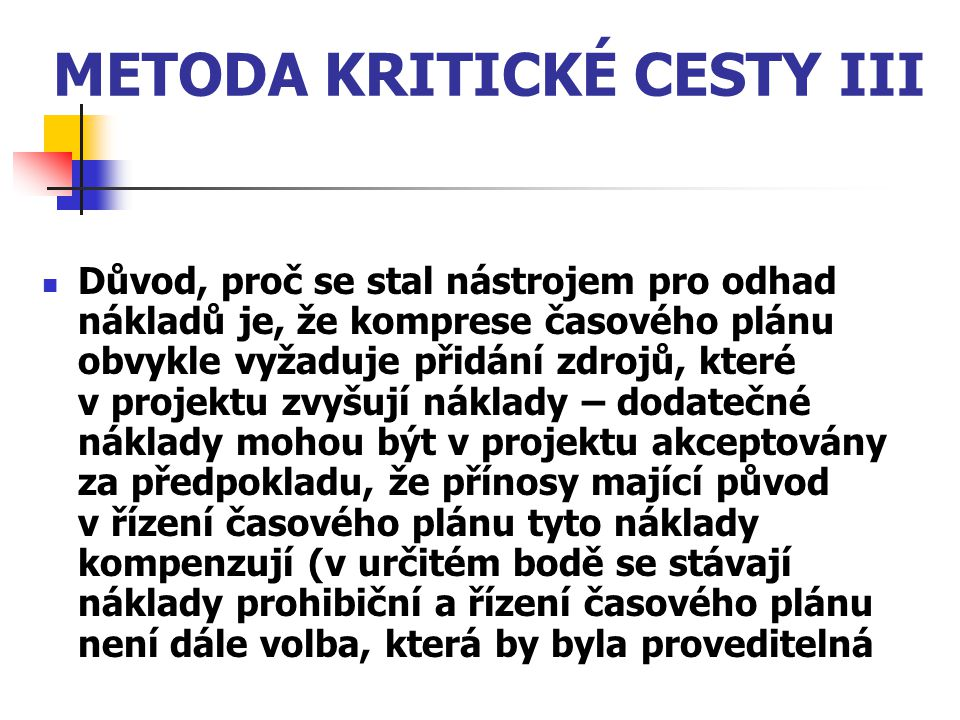 METODA KRITICKÉ CESTY III