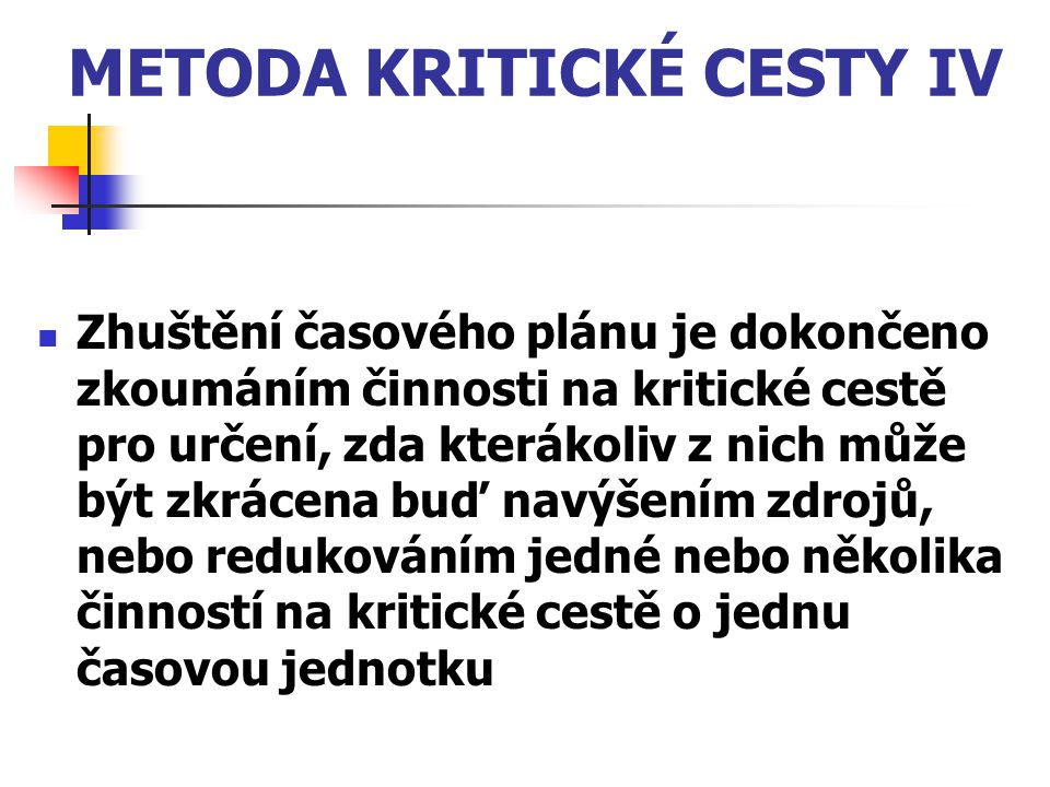 METODA KRITICKÉ CESTY IV