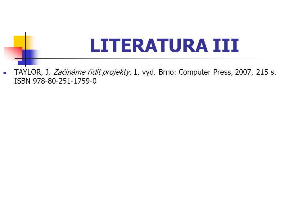LITERATURA III TAYLOR, J. Začínáme řídit projekty.