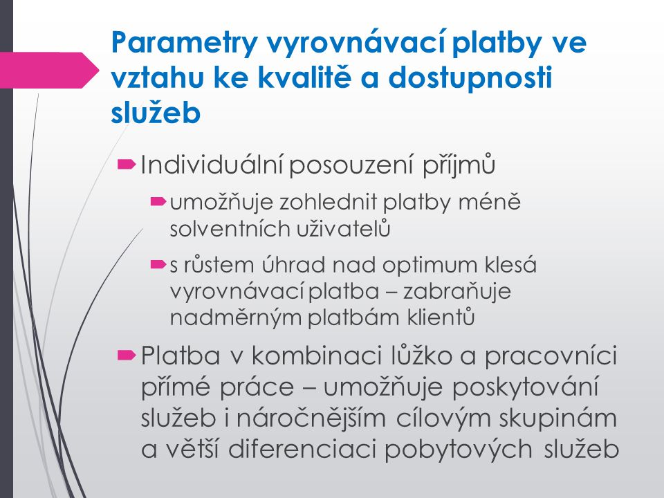 Parametry vyrovnávací platby ve vztahu ke kvalitě a dostupnosti služeb