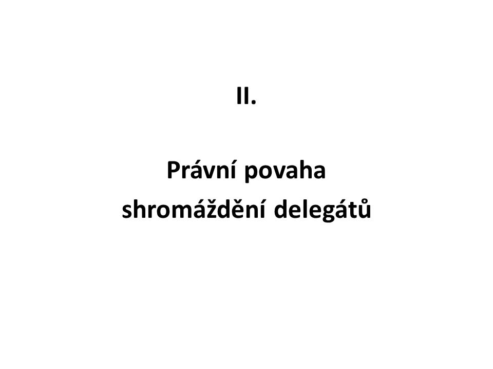Právní povaha shromáždění delegátů