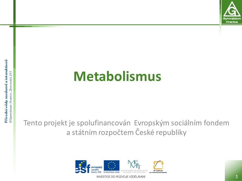 Metabolismus Tento projekt je spolufinancován Evropským sociálním fondem a státním rozpočtem České republiky.