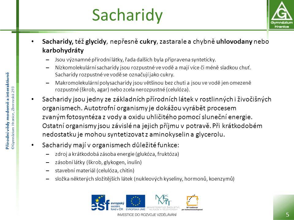 Sacharidy Sacharidy, též glycidy, nepřesně cukry, zastarale a chybně uhlovodany nebo karbohydráty.