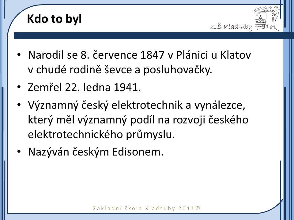 Kdo to byl Narodil se 8. července 1847 v Plánici u Klatov v chudé rodině ševce a posluhovačky. Zemřel 22. ledna 1941.