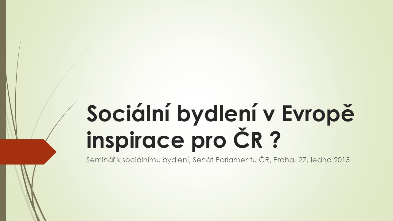 Sociální bydlení v Evropě inspirace pro ČR