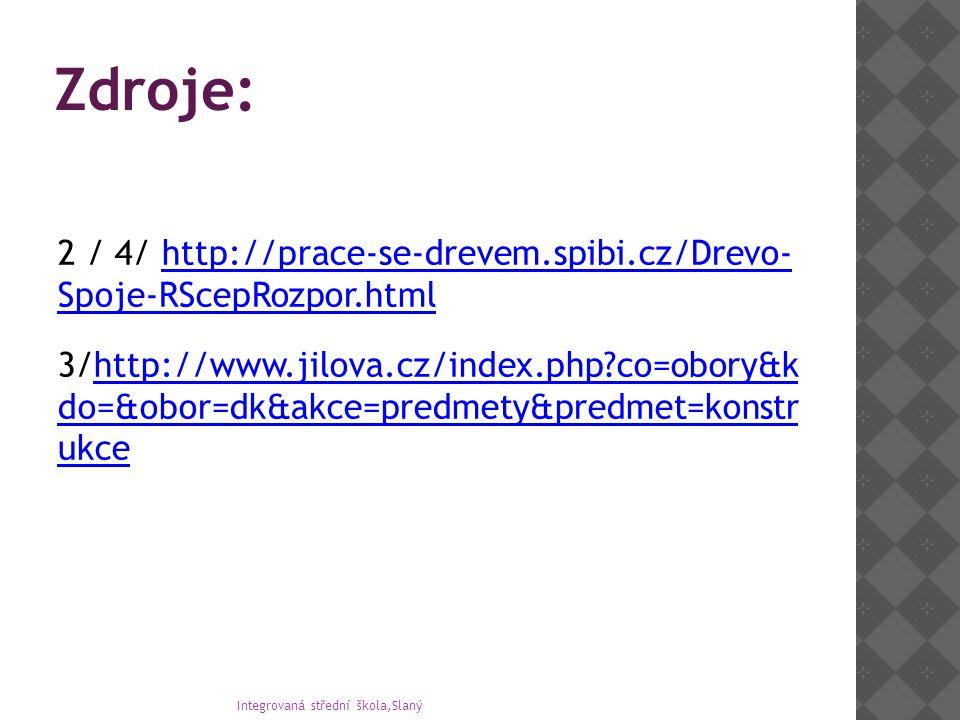 Zdroje: 2 / 4/ http://prace-se-drevem.spibi.cz/Drevo-Spoje-RScepRozpor.html.