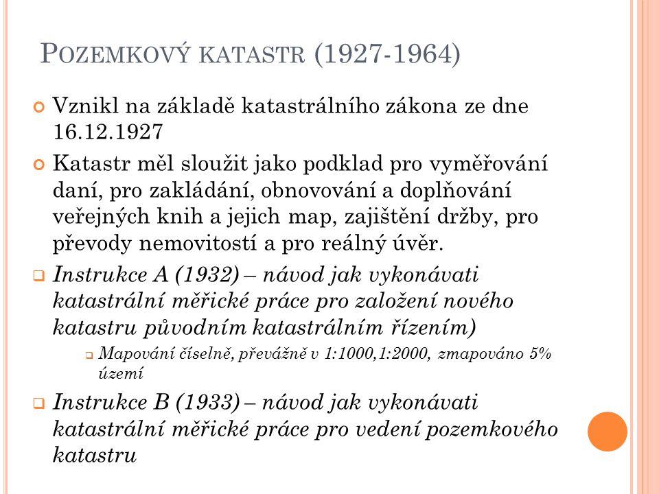 Pozemkový katastr (1927-1964) Vznikl na základě katastrálního zákona ze dne 16.12.1927.