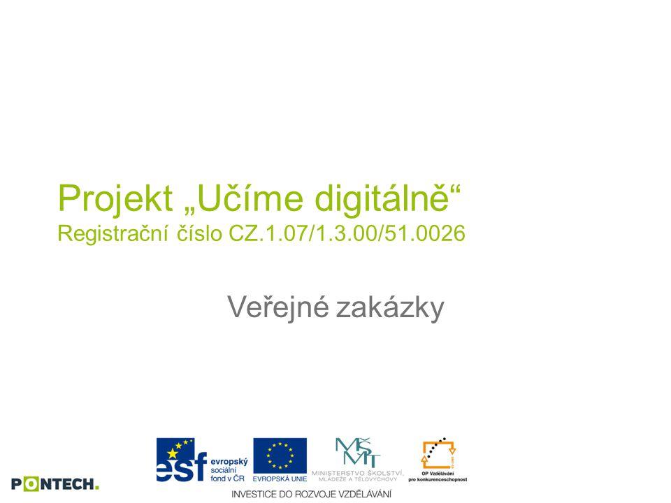 """Projekt """"Učíme digitálně Registrační číslo CZ.1.07/1.3.00/51.0026"""