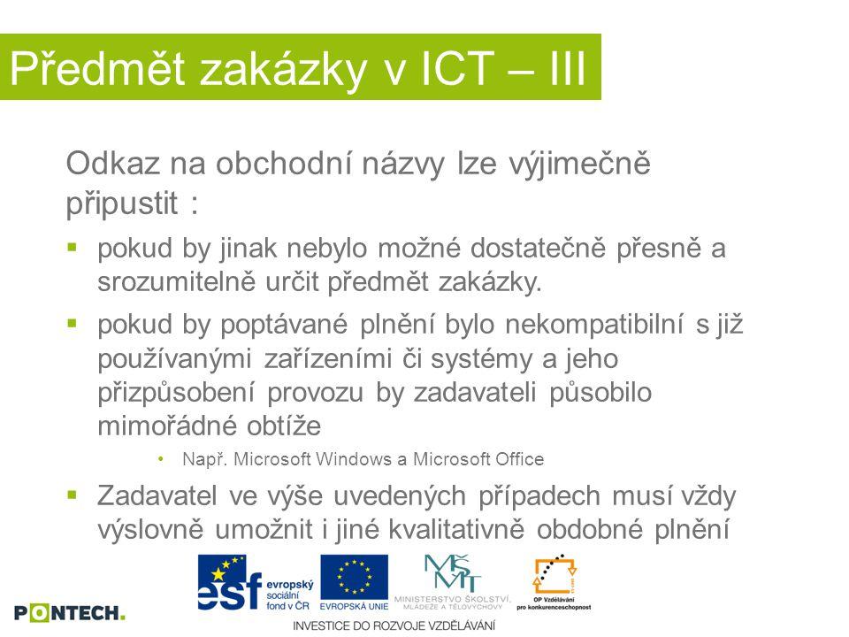 Předmět zakázky v ICT – III