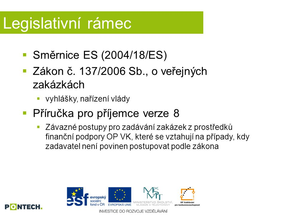 Legislativní rámec Směrnice ES (2004/18/ES)