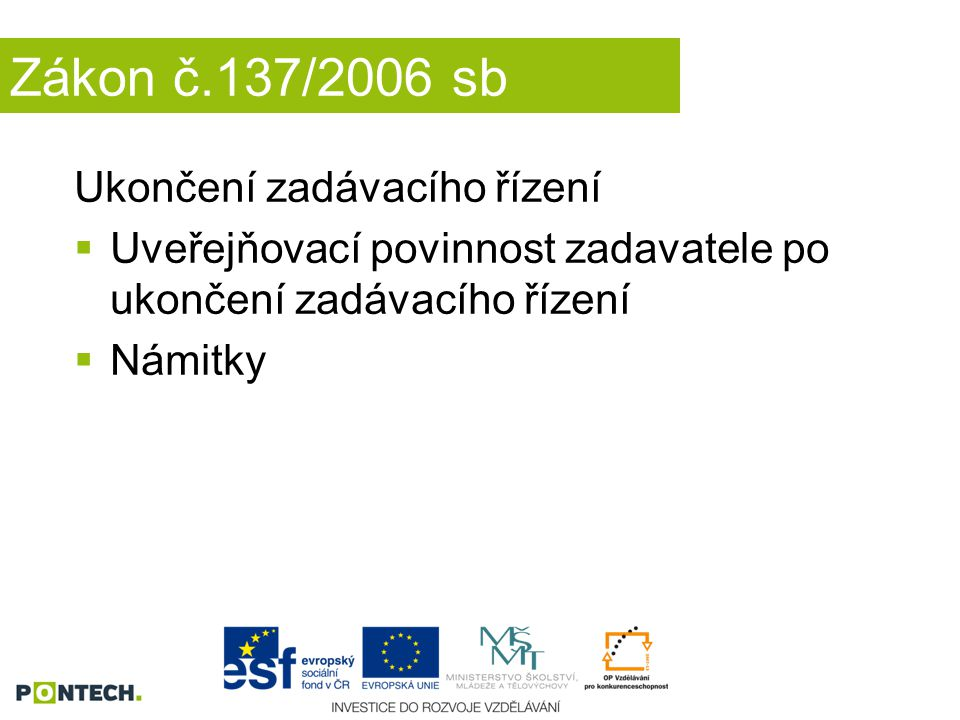 Zákon č.137/2006 sb Ukončení zadávacího řízení