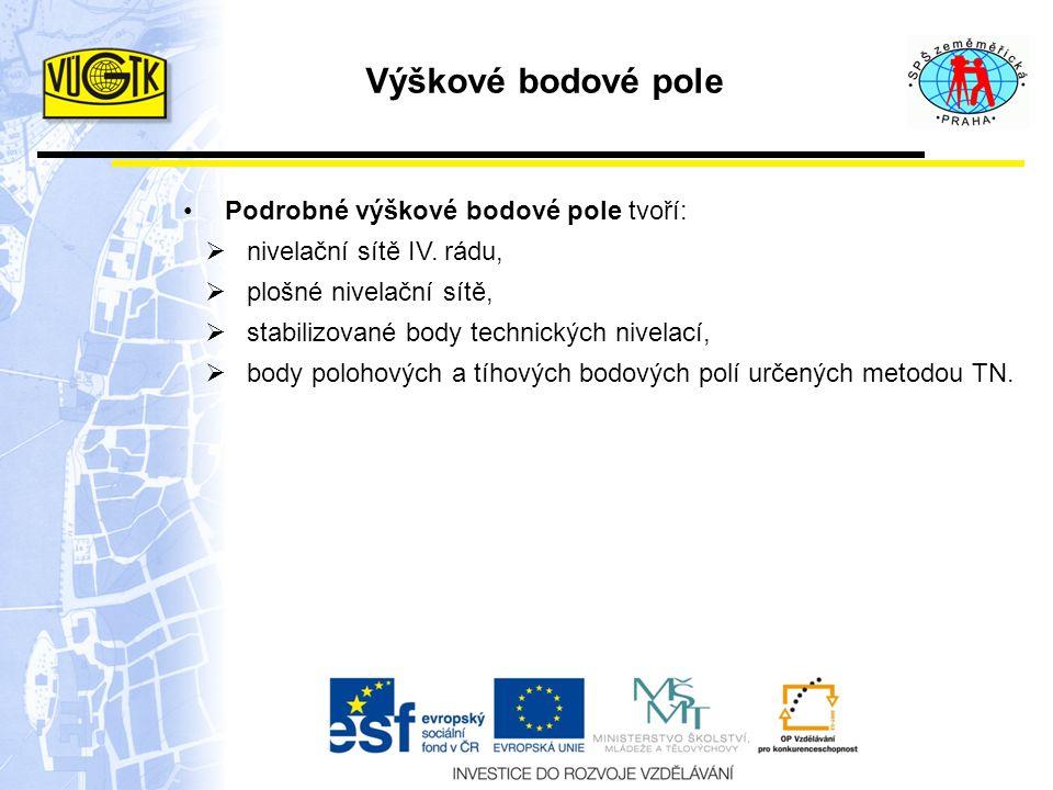 Výškové bodové pole Podrobné výškové bodové pole tvoří: