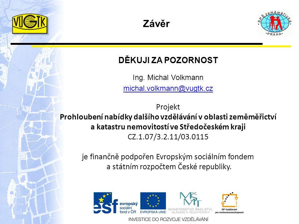 DĚKUJI ZA POZORNOST Ing. Michal Volkmann michal.volkmann@vugtk.cz