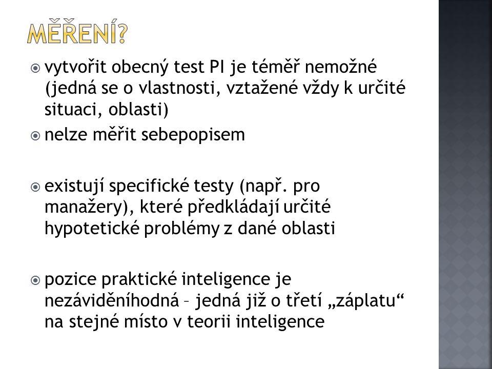 Měření vytvořit obecný test PI je téměř nemožné (jedná se o vlastnosti, vztažené vždy k určité situaci, oblasti)