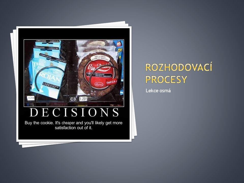 Rozhodovací procesy Lekce osmá