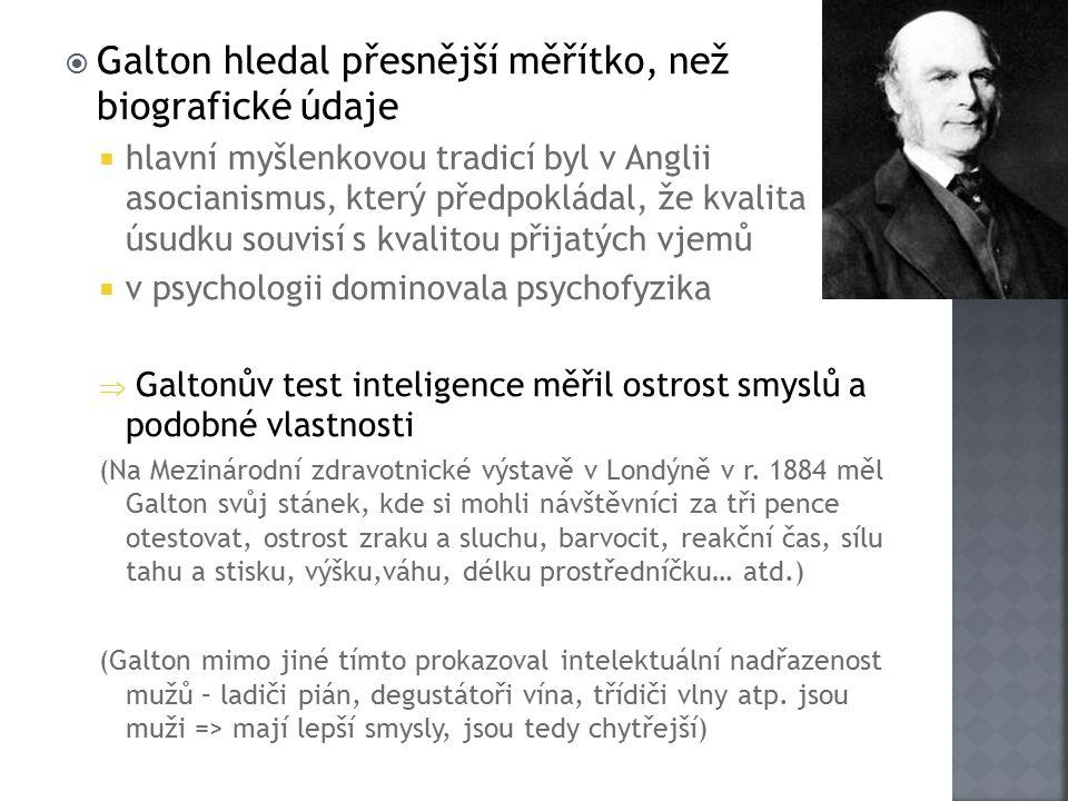 Galton hledal přesnější měřítko, než biografické údaje