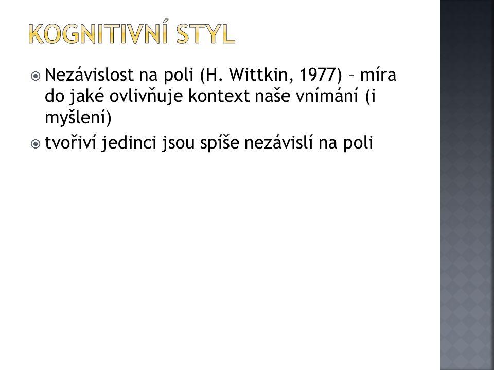 Kognitivní styl Nezávislost na poli (H. Wittkin, 1977) – míra do jaké ovlivňuje kontext naše vnímání (i myšlení)