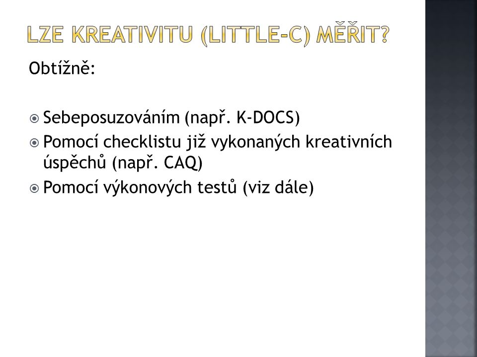 Lze kreativitu (little-c) měřit