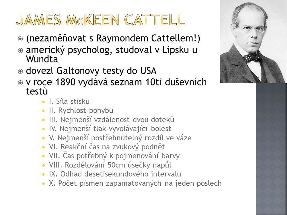 James McKeen Cattell (nezaměňovat s Raymondem Cattellem!)