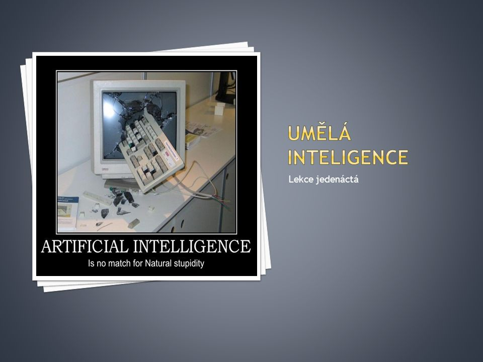 Umělá inteligence Lekce jedenáctá