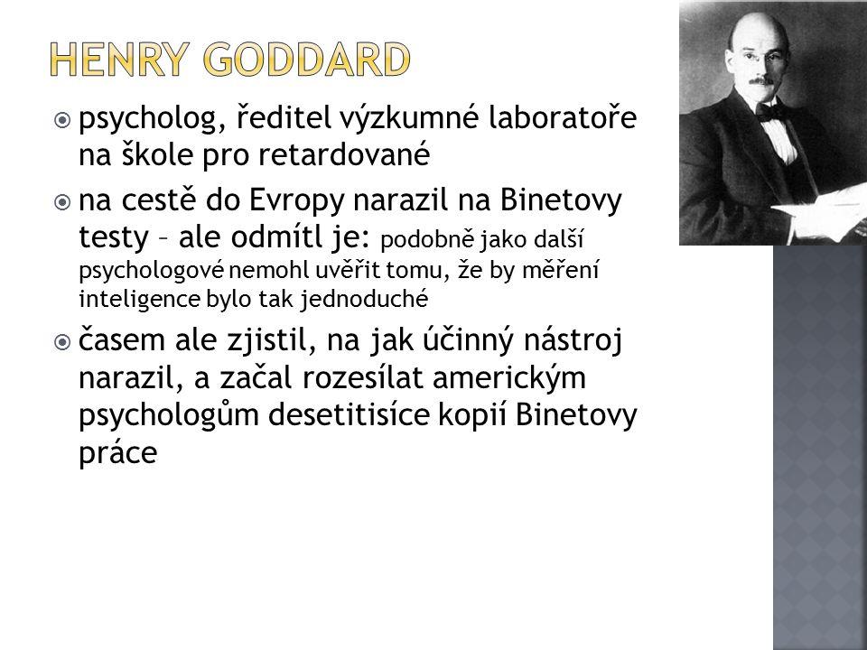 Henry Goddard psycholog, ředitel výzkumné laboratoře na škole pro retardované.