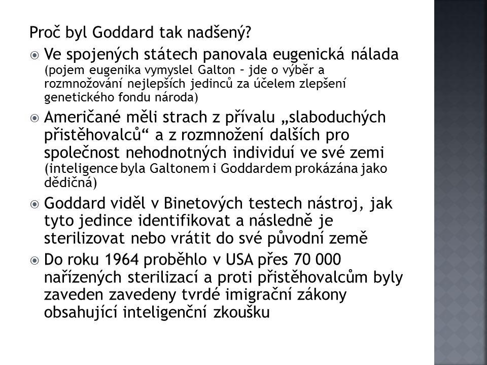 Proč byl Goddard tak nadšený