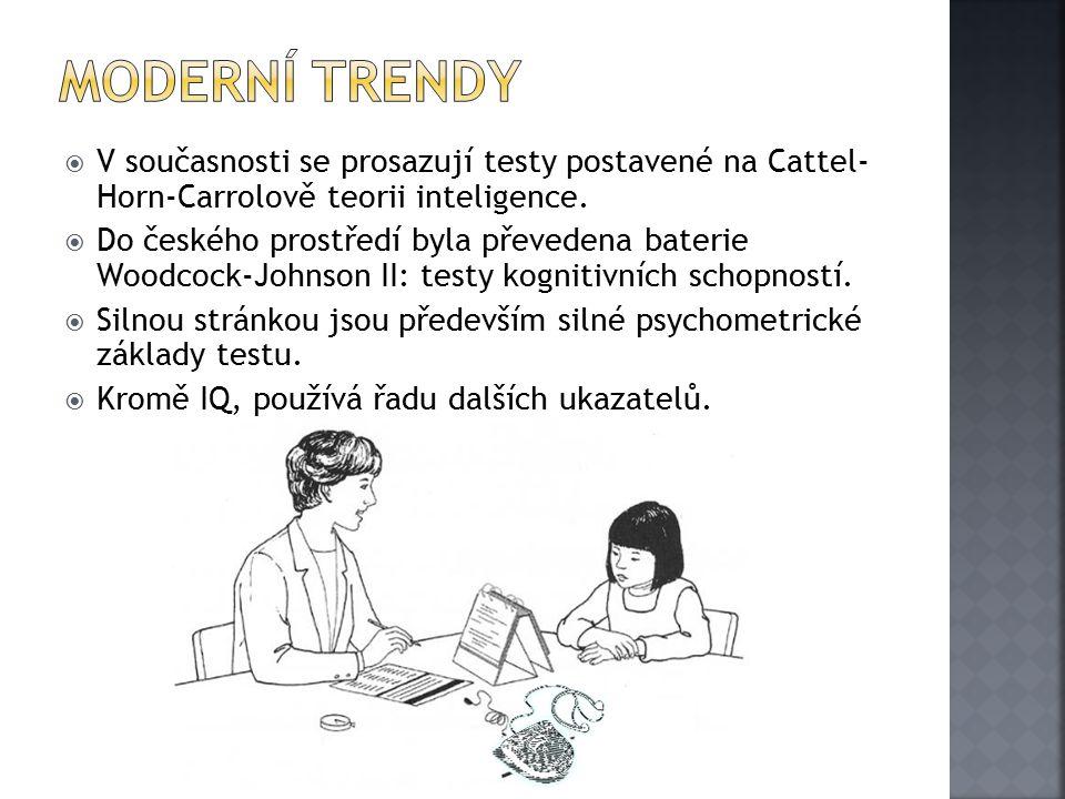 Moderní trendy V současnosti se prosazují testy postavené na Cattel- Horn-Carrolově teorii inteligence.